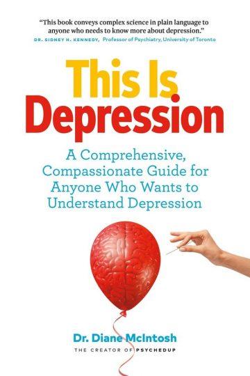 This Is Depression (Dr. Diane McIntosh)