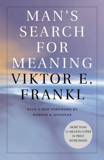 Man's Search For Meaning (Viktor E. Frankl, Ph.D.)