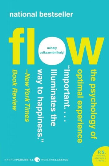 Flow: The Psychology of Optimal Experience (Mihaly Csikszentmihalyi, Ph.D.)