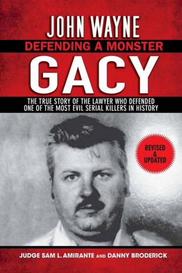 John Wayne Gacy: Defending a Monster: The True Story of the Lawyer Who Defended One of the Most Evil Serial Killers in History by Sam L. Amirante