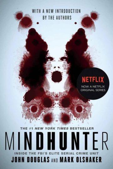 Mindhunter: Inside the FBI's Elite Serial Crime Unit by John E. Douglas and Mark Olshaker