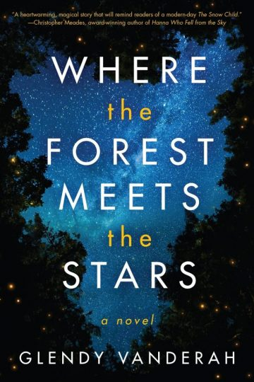 Where the Forest Meets the Stars (Glendy Vanderah)