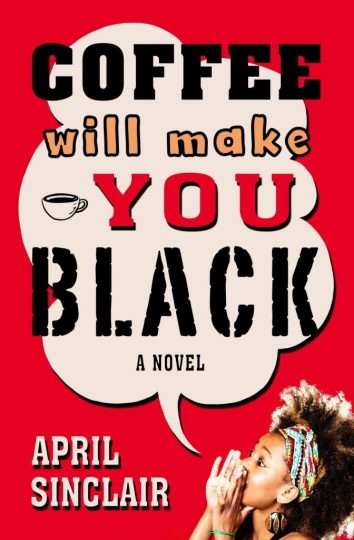 Coffee Will Make You Black (April Sinclair)