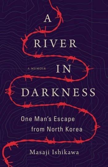 A River in Darkness: One Man's Escape from North Korea (Masaji Ishikawa)