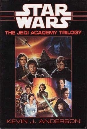 The Jedi Academy Trilogy by Kevin J. Anderson