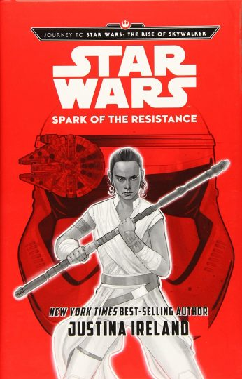 Journey to Star Wars: The Rise of Skywalker Spark of the Resistance by Justina Ireland