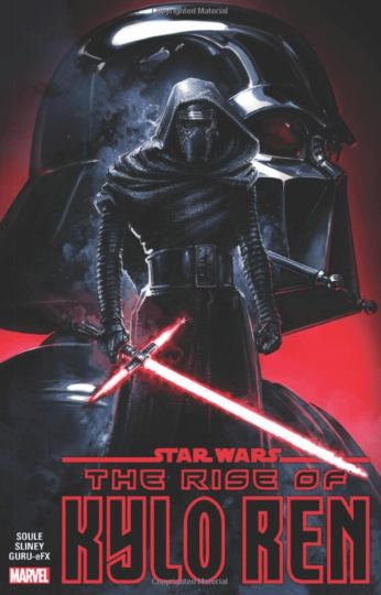 Star Wars: The Rise of Kylo Ren by Charles Soule and Will Sliney
